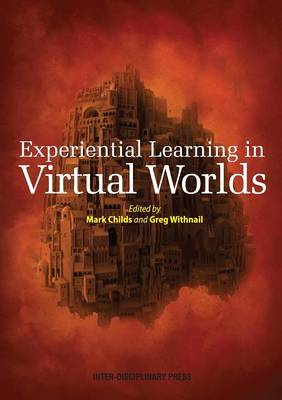 Experiential Learning in Virtual Worlds (Paperback)