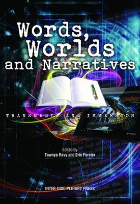 Words, Worlds and Narratives: Transmedia and Immersion (Paperback)