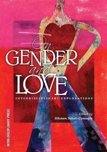 On Gender and Love: Interdisciplinary Explorations (Paperback)