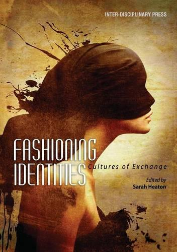 Fashioning Identities: Cultures of Exchange (Paperback)