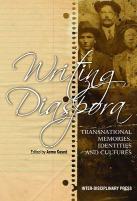 Writing Diaspora: Transnational Memories, Identities and Cultures (Paperback)
