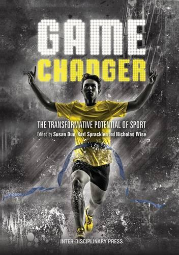 Game Changer: The Tranformative Potential of Sport (Paperback)