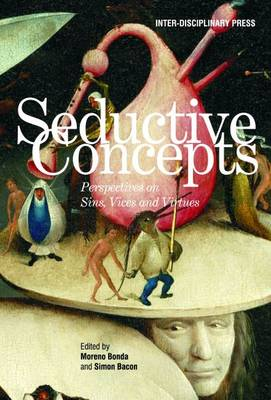 Seductive Concepts: Perspectives on Sins, Vices and Virtues (Paperback)