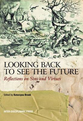 Looking Back to See the Future: Reflections on Sins and Virtues (Paperback)