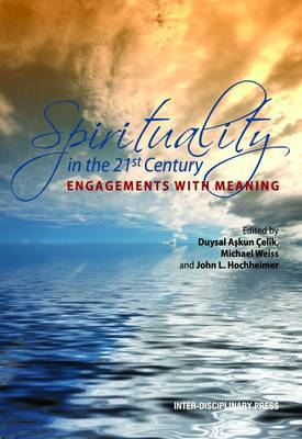 Spirituality in the 21st Century: Engagements with Meaning (Paperback)