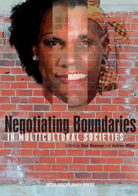 Negotiating Boundaries in Multicultural Societies (Paperback)