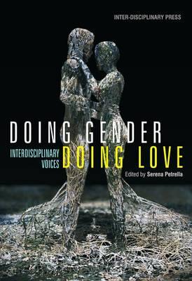 Doing Gender, Doing Love: Interdisciplinary Voices (Paperback)