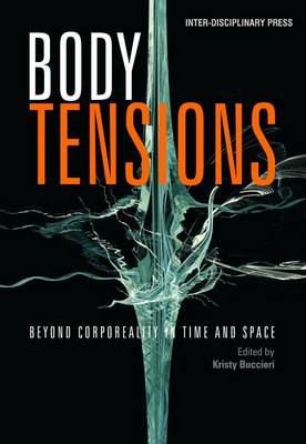 Body Tensions: Beyond Corporeality in Time and Space (Paperback)