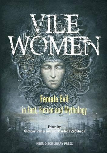 Vile Women: Female Evil in Fact, Fiction and Mythology (Paperback)