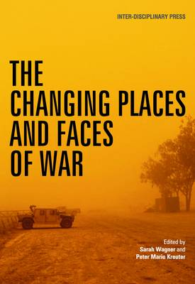 The Changing Places and Faces of War (Paperback)