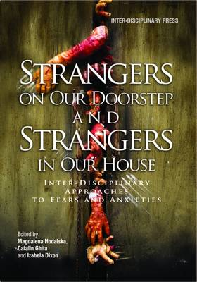 Strangers on Our Doorstep and Strangers in Our House: Inter-Disciplinary Approaches to Fears and Anxieties (Paperback)