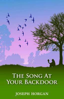 The Song at Your Backdoor: A Sense of Place and Nature (Paperback)