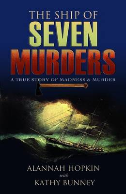 The Ship of Seven Murders: A True Story of Madness and Murder (Paperback)