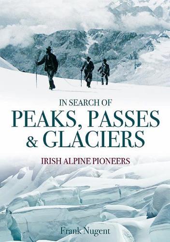 In Search of Peaks, Passes & Glaciers (Hardback)