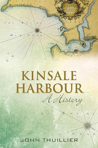 Kinsale Harbour: A History (Hardback)