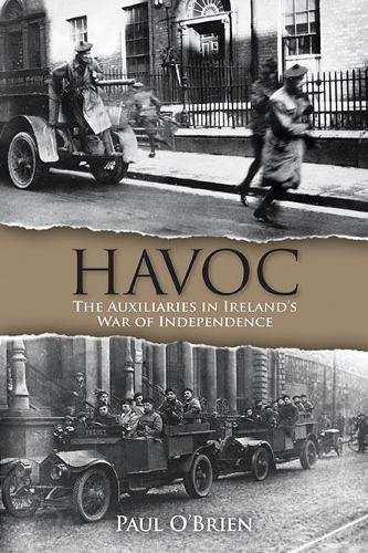 Havoc: The Auxiliaries in Ireland's War of Independence (Paperback)
