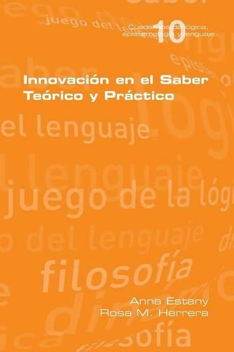 Innovaci n En El Saber Te rio y Pr ctico (Paperback)