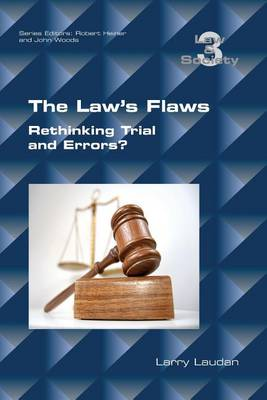 The Law's Flaws: Rethinking Trials and Errors? - Law and Society (Paperback) 3 (Paperback)