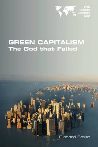 Green Capitalism. the God That Failed (Paperback)