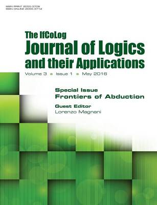 Ifcolog Journal of Logics and Their Applications. Volume 3, Number 1. Frontiers of Abduction (Paperback)