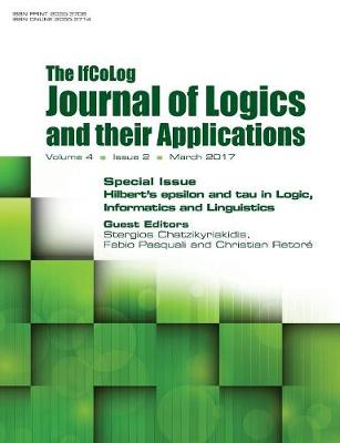 Ifcolog Journal of Logics and Their Applications. Hilbert's Epsilon and Tau in Logic, Informatics and Linguistics: Volume 4, Number 2, March 2017 (Paperback)