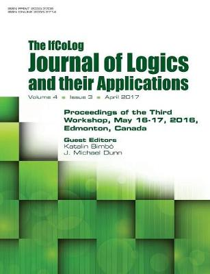 Ifcolog Journal of Logics and Their Applications. Proceedings of the Third Workshop. Volume 4, Number 3 (Paperback)