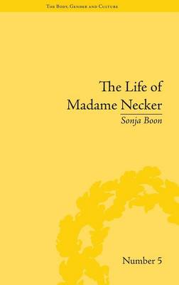 """The Life of Madame Necker: Sin, Redemption and the Parisian Salon - """"The Body, Gender and Culture"""" (Hardback)"""