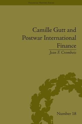 Camille Gutt and Postwar International Finance - Financial History (Hardback)