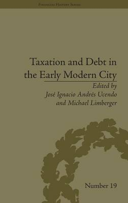 Taxation and Debt in the Early Modern City - Financial History (Hardback)