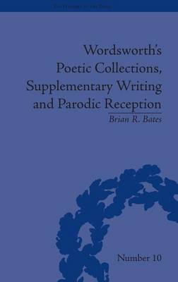 Wordsworth's Poetic Collections, Supplementary Writing and Parodic Reception - The History of the Book (Hardback)