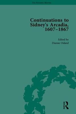 Continuations to Sidney's Arcadia, 1607-1867 - The Pickering Masters (Hardback)