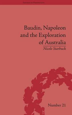 Baudin, Napoleon and the Exploration of Australia - Empires in Perspective (Hardback)