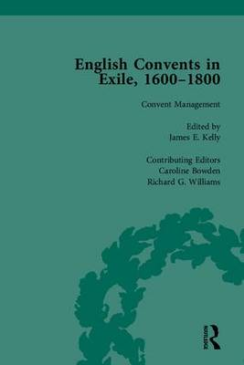 English Convents in Exile, 1600-1800, Part II (Hardback)