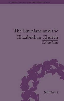 The Laudians and the Elizabethan Church: History, Conformity and Religious Identity in Post-Reformation England - Religious Cultures in the Early Modern World (Hardback)