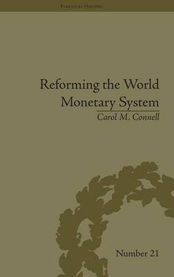 Reforming the World Monetary System: Fritz Machlup and the Bellagio Group - Financial History (Hardback)
