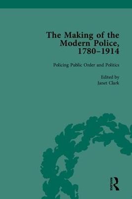 The Making of the Modern Police, 1780-1914, Part II (Hardback)
