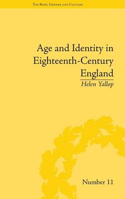 "Age and Identity in Eighteenth-Century England - ""The Body, Gender and Culture"" (Hardback)"