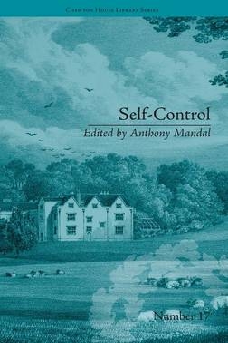 Self-Control: by Mary Brunton - Chawton House Library: Women's Novels (Hardback)