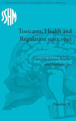 Toxicants, Health and Regulation since 1945 - Studies for the Society for the Social History of Medicine (Hardback)