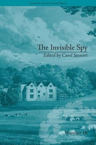 The Invisible Spy: by Eliza Haywood - Chawton House Library: Women's Novels (Hardback)