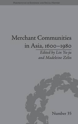 Merchant Communities in Asia, 1600-1980 - Perspectives in Economic and Social History (Hardback)