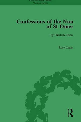 Confessions of the Nun of St Omer: by Charlotte Dacre - Chawton House Library: Women's Novels (Hardback)