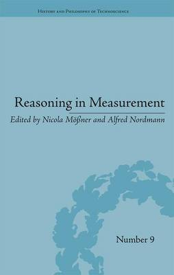 Reasoning in Measurement - History and Philosophy of Technoscience (Hardback)
