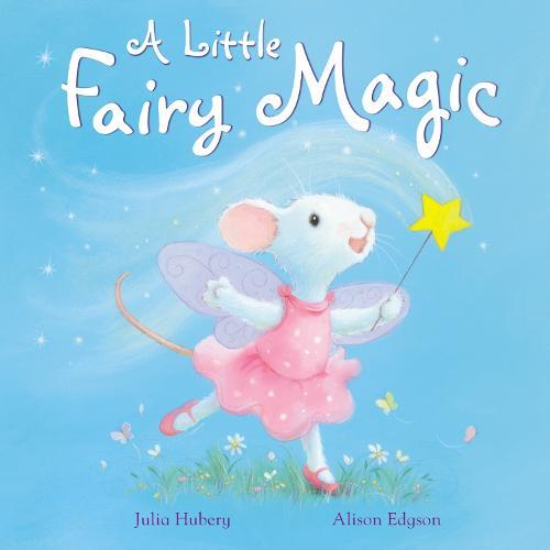 A Little Fairy Magic (Hardback)