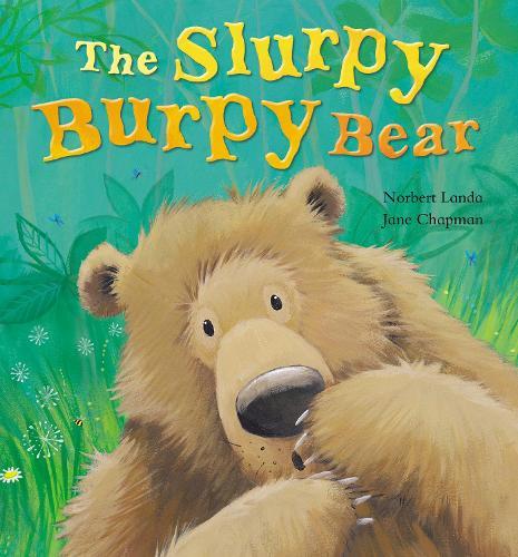 The Slurpy, Burpy Bear (Hardback)