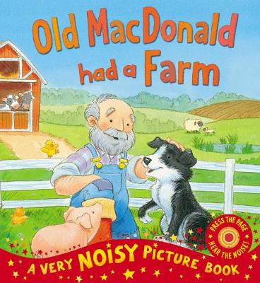 Old MacDonald Has a Farm - Very Noisy Picture Books