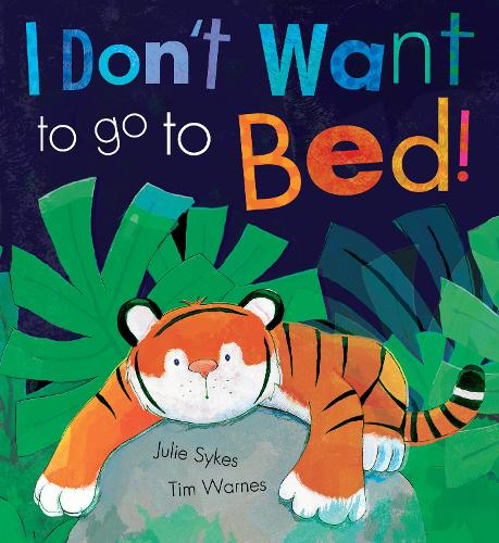 I Don't Want To Go To Bed! (Paperback)