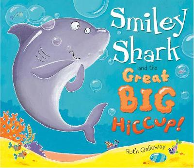 Smiley Shark and the Great Big Hiccup (Paperback)