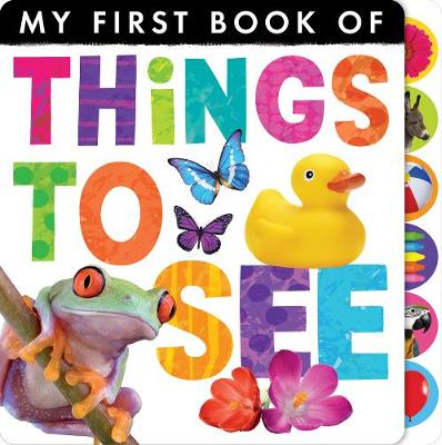 My First Book of: Things to See - My First Book of