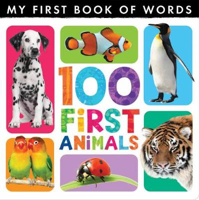 My First Book of Words: 100 First Animals - My First Book of Words (Hardback)